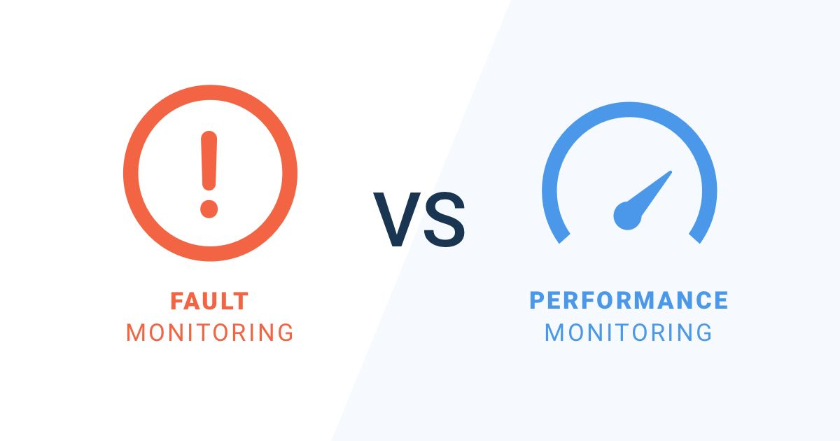 Fault Monitoring vs Performance Monitoring