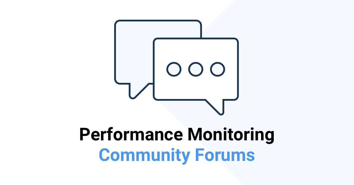 Performance Monitoring Community Forums