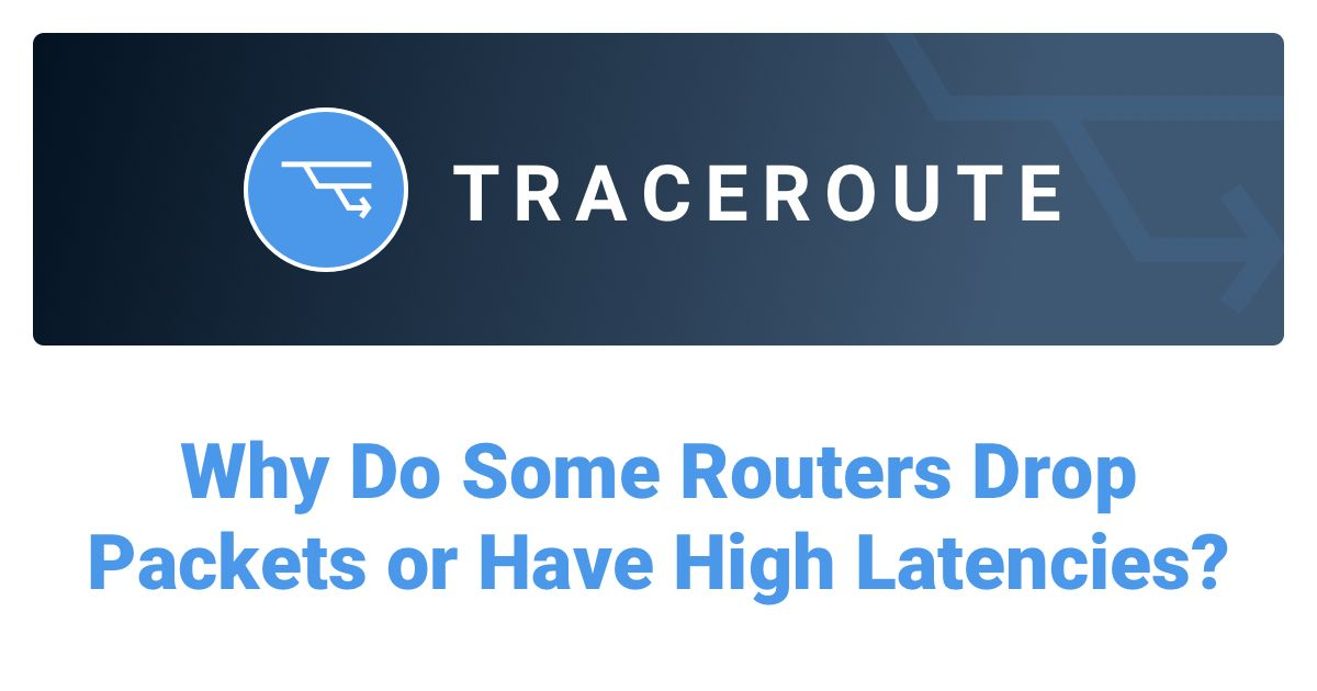 Why Do Some Routers Drop Packets or Have High Latencies?