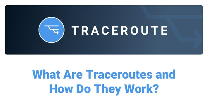 What Are Traceroutes and How Do They Work?